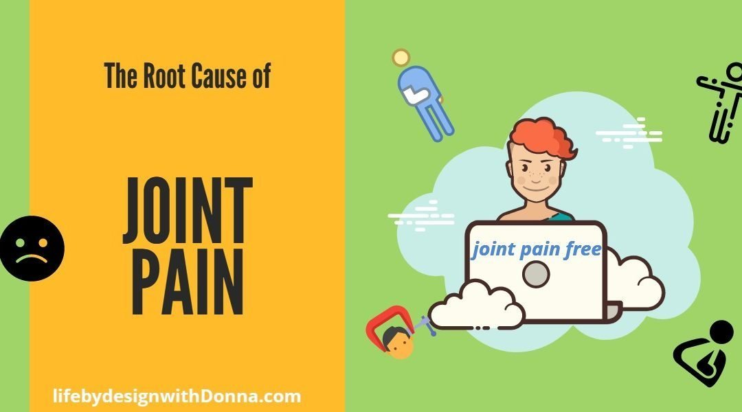the root cause of joint pain is inflammation