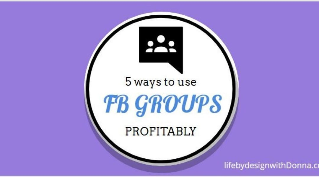5  Ways To Use Facebook Groups To  Super Surge Your  MLM Business To  Profitably Increase  Teammates and  Customers