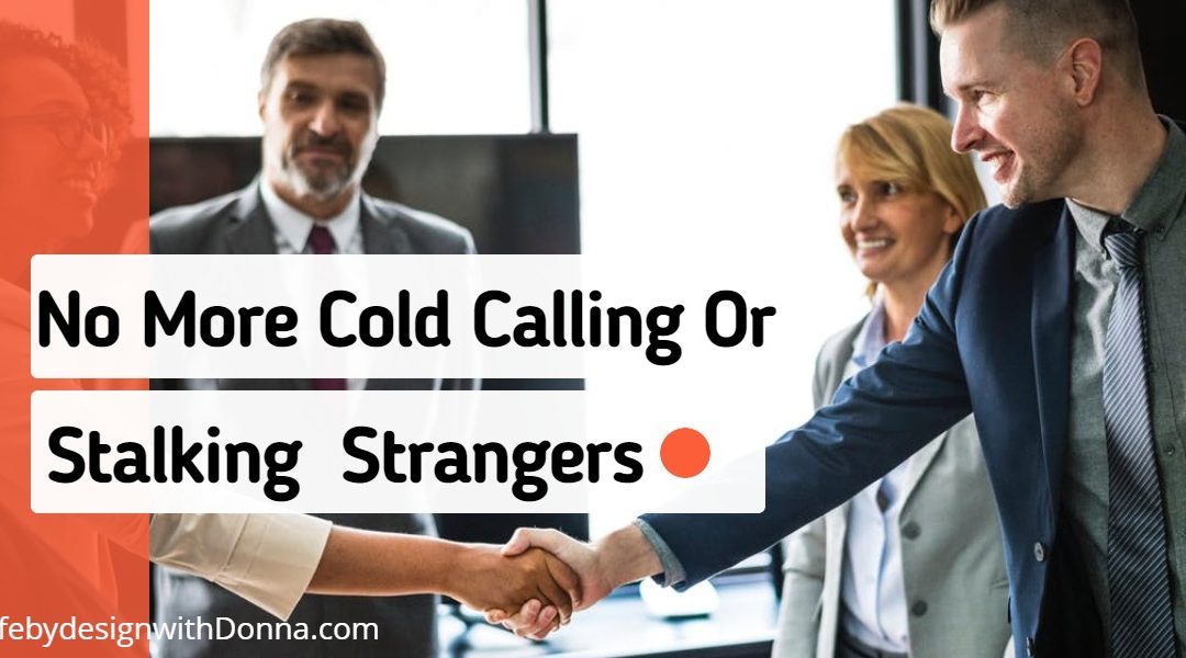 How To  Have   Prospects Invite Themselves to Look at Your  Business Opportunity Without Cold Call Prospecting And Risking Rejection – The Reverse Invite Method In 5 Steps