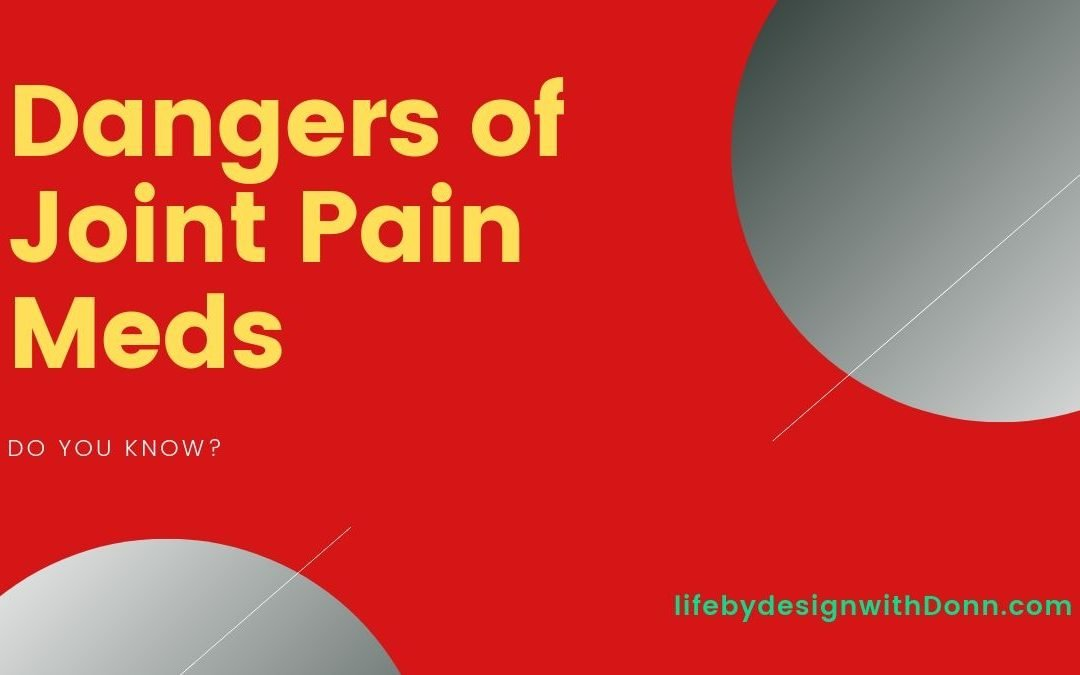 Dangers of Joint Pain Medication