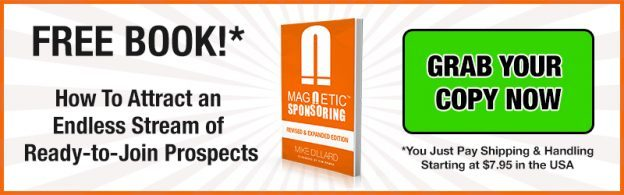 magnetic sponsoring attraction marketing blueprint by mike dillard